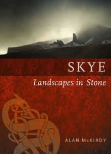 Skye : Landscapes in Stone, Paperback / softback Book