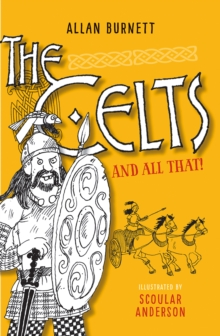 The Celts And All That, Paperback / softback Book