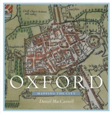 Oxford: Mapping the City, Hardback Book