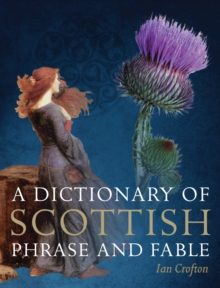 A Dictionary of Scottish Phrase and Fable, Paperback / softback Book