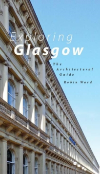Exploring Glasgow : The Architectural Guide, Paperback / softback Book