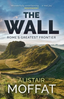 The Wall : Rome's Greatest Frontier, Paperback / softback Book