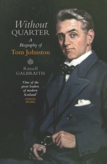 Without Quarter : A Biography of Tom Johnston, Paperback Book