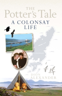 The Potter's Tale : A Colonsay Life, Paperback Book