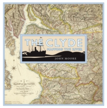 The Clyde: Mapping the River, Hardback Book