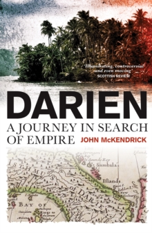 Darien : A Journey in Search of Empire, Paperback Book
