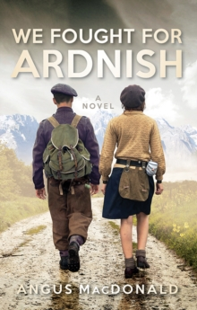 We Fought For Ardnish : A Novel, Paperback / softback Book