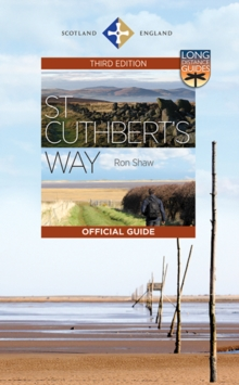 St Cuthbert's Way : The Official Guide, Paperback Book