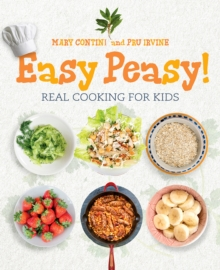 Easy Peasy! : Recipes for Kids to Cook, Paperback / softback Book