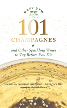 101 Champagnes and other Sparkling Wines : To Try Before You Die, Hardback Book