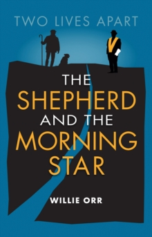 The Shepherd and the Morning Star : Two Lives Apart, Paperback / softback Book