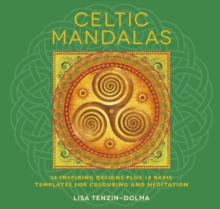 Celtic Mandalas : 26 Inspiring Designs Plus 10 Basic Templates for Colouring and Meditation, Paperback Book