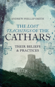 The Lost Teachings Of The Cathars, Paperback / softback Book