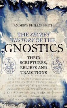 The Secret History of the Gnostics, Paperback Book