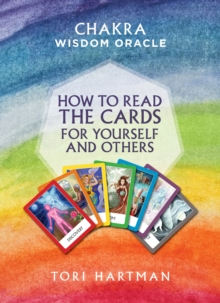 How to Read the Cards for Yourself and Others: Chakra Wisdom Oracle, Paperback Book