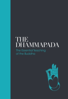 Dhammapada - Sacred Texts: The Essential Teachings of the Buddha, Hardback Book