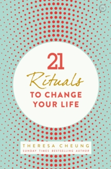 21 Rituals to Change Your Life : Daily Practices to Bring Greater Inner Peace and Happiness, Paperback Book