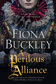 A Perilous Alliance : A Tudor mystery, Paperback / softback Book