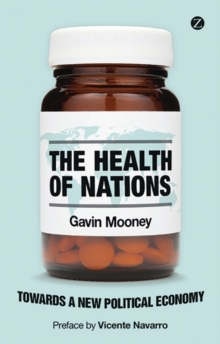The Health of Nations : Towards a New Political Economy, Paperback / softback Book