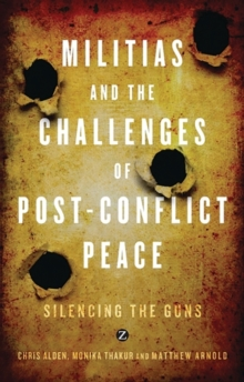 Militias and the Challenges of Post-Conflict Peace : Silencing the Guns, EPUB eBook