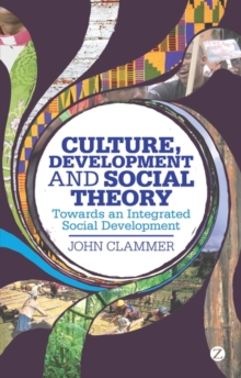 Culture, Development and Social Theory : Towards an Integrated Social Development, Paperback / softback Book