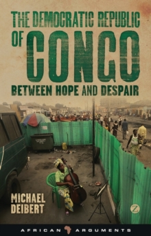 The Democratic Republic of Congo : Between Hope and Despair, Hardback Book