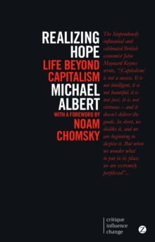 Realizing Hope : Life Beyond Capitalism, Paperback Book