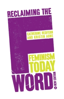 Reclaiming the F Word : Feminism Today, Paperback / softback Book