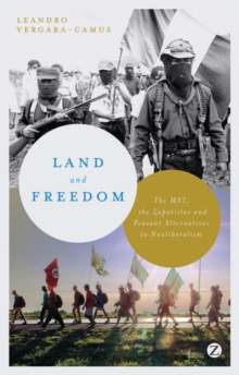 Land and Freedom : The MST, the Zapatistas and Peasant Alternatives to Neoliberalism, Paperback / softback Book