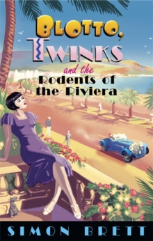 Blotto, Twinks and the Rodents of the Riviera, Paperback Book