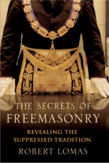 The Secrets of Freemasonry : Revealing the suppressed tradition, EPUB eBook