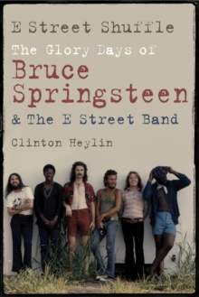 E Street Shuffle : The Glory Days of Bruce Springsteen and the E Street Band, EPUB eBook