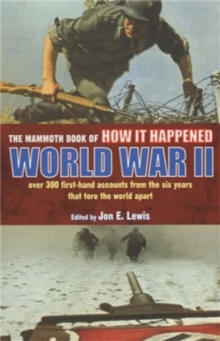 The Mammoth Book of How it Happened: World War II, EPUB eBook