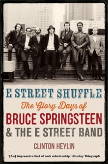 E Street Shuffle : The Glory Days of Bruce Springsteen and the E Street Band, Paperback Book