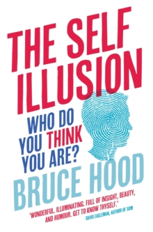 The Self Illusion : Why There is No 'You' Inside Your Head, Paperback Book