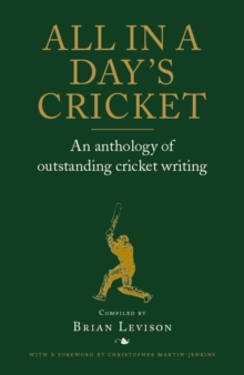 All in a Day's Cricket : An Anthology of Outstanding Cricket Writing, EPUB eBook