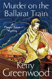 Murder on the Ballarat Train: Miss Phryne Fisher Investigates, Paperback / softback Book