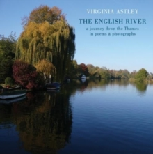 The English River : a journey down the Thames in poems & photographs, Paperback / softback Book