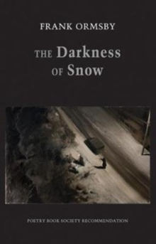 The Darkness of Snow, Paperback Book