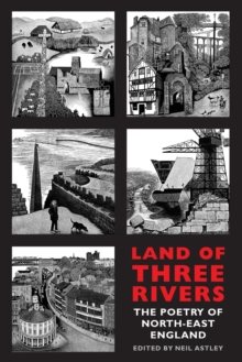 Land of Three Rivers : The Poetry of North-East England, Paperback Book