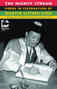 The Mighty Stream : Poems in Celebration of Martin Luther King, Paperback / softback Book