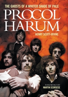 Procol Harum: The Ghosts of a Whiter Shade of Pale, Hardback Book