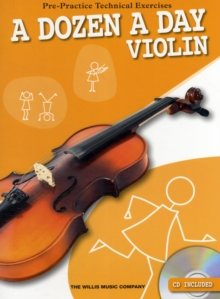 A Dozen a Day Violin : Pre-Practice Technical Exercises for the Violin, Mixed media product Book