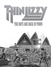 Thin Lizzy : The Boys Are Back In Town, Paperback Book