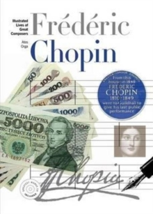 New Illustrated Lives of Great Composers: Chopin, Paperback / softback Book
