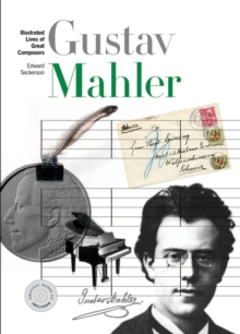 New Illustrated Lives of Great Composers: Mahler, Paperback / softback Book