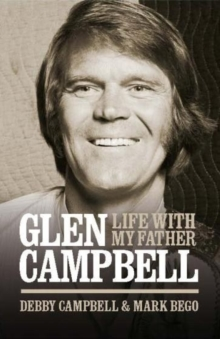Life with My Father Glen Campbell, Hardback Book