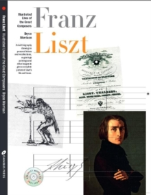 Illustrated Lives of Great Composers : Liszt, Paperback Book