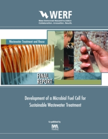 Development of a Microbial Fuel Cell for Sustainable Wastewater Treatment, PDF eBook
