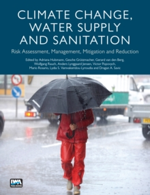 Climate Change, Water Supply and Sanitation : Risk Assessment, Management, Mitigation and Reduction, Paperback Book